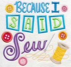 because i said sew