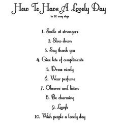 How to have a lovely day. Love it.