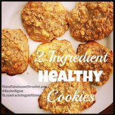 2 Ingredient Healthy Cookies I started off with the two ingredient cookies from this website. Then I added my mix ins. You can seriously add whatever you want to them...and they will taste great!