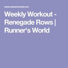 Weekly Workout - Renegade Rows   Runner's World