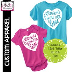 "CUSTOM APPAREL: Custom ""Remember You Are Loved"" Infant/Toddler Shirt"
