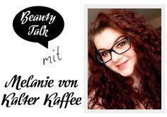 Beauty Talk: 3 Fragen an Melanie von Kalter Kaffee - I need sunshine