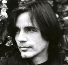 Jackson Browne....looks, talent and a social-concience..