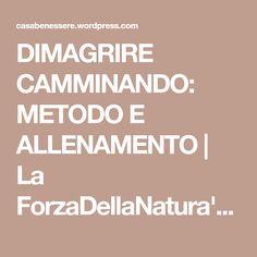 DIMAGRIRE CAMMINANDO: METODO E ALLENAMENTO   La ForzaDellaNatura's Blog