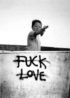 #Fuck #love