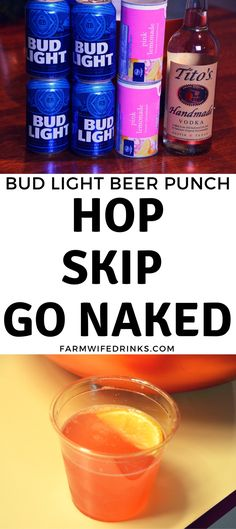 Hop, Skip, Go Naked Punch - Bud Light Beer Punch The Hop, Skip and Go Naked. now called Bud Light beer punch is an easy spiked punch recipe with citrus flavors from frozen lemonade with beer and vodka to give it a heavy-handed alcohol Spiked Punch Recipes, Alcoholic Punch Recipes, Alcohol Drink Recipes, Light Alcoholic Drinks, Cocktail Recipes, Alcoholic Shots, Alcholic Drinks, Beer Mixed Drinks, Liquor Drinks