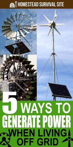 5 Ways To Generate Power When Living Off Grid the thought of living off grid is charming and romantic to many people.