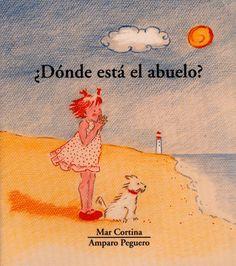 """Reseña del cuento sobre duelo """"¿Dónde está el abuelo?"""" de Amparo Peguero"""