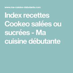 Index recettes Cookeo salées ou sucrées - Ma cuisine débutante Index, Food And Drink, Instant Pot, Crochet, Inspiration, Cooking Recipes, Drinks, Biblical Inspiration, Ganchillo