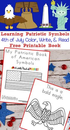 Learning Patriotic Symbols Free Printable Book: Includes the American Flag Statue of Liberty Liberty Bell Washington Monument Bald Eagle and more patriotic symbols for kids to color read and learn about. of July American History) Patriotic Symbols, Patriotic Crafts, July Crafts, Kids Crafts, Kindergarten Social Studies, Kindergarten Activities, National Symbols Kindergarten, Teaching Social Studies, Educational Activities