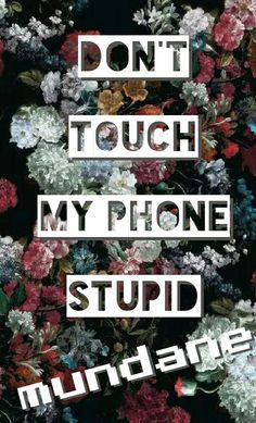 don't touch my phone mundane - Szukaj w Google
