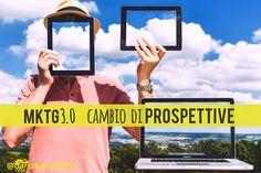 Marketing 3.0 cambio di prospettive