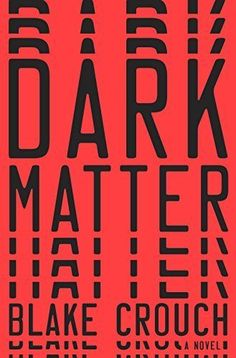 Dark Matter by Blake Crouch book cover