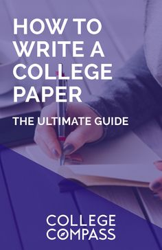 How to write a college paper: the ultimate guide, from start to finish! Save for later and click through to read! | College Compass via @collegecompassc