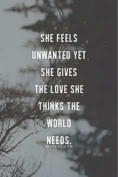 Perhaps, If everyone lived this way, no one would ever have to feel unwanted.