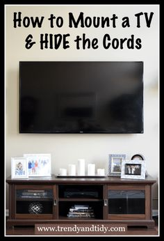 Tidy Thursday: How to Mount a TV & HIDE the Cords - Trendy & Tidy