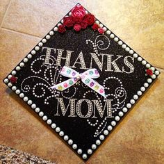 Graduation Cap - Cool way to thank your mom! Grad Cap, Graduation Caps, Graduation Ideas, Graduation 2015, Graduation Cap Designs, Graduation Cap Decoration, Sorority Sugar, Cap Decorations, Graduation Pictures