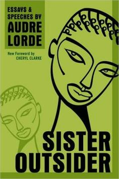 """Sister Outsider by Audre Lorde. """"Presenting the essential writings of black lesbian poet and feminist writer Audre Lorde, Sister Outsider celebrates an influential voice in twentieth-century literature. Best Feminist Books, Feminist Writers, Funny Feminist, Audre Lorde, Good Books, Books To Read, My Books, Amazing Books, Free Books"""