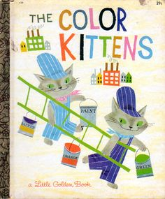 The Color Kittens, Illustrated by Alice & Martin Provensen, 1949 (1958 edition)- Cover