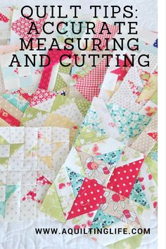 Quilting Tips: Accurate Measuring and Cutting | A Quilting Life - a quilt blog