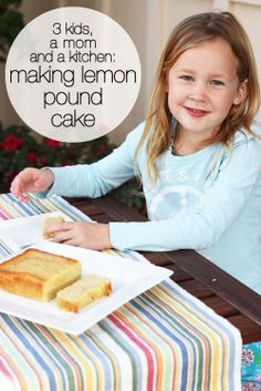3 Kids, a Mom and a Kitchen - Lemon Pound Cake - Babble