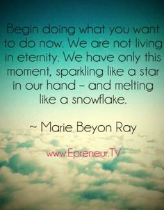 Begin doing more of what you want  #quote www.Epreneur.TV
