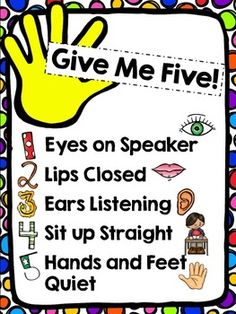 Free, Colorful Give Me Five PosterEyes on SpeakerLips ClosedEars ListeningSit up StraightHands and Feet Quiet