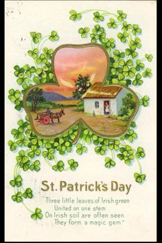 """St Patrick's Day vintage card --- """"Three little leaves of Irish green , united on one stem, on Irish soil are often seen, they form a magic gem"""" --- - (the card is dotted with many tiny shamrocks and through a big shamrock """"window"""" we view a countryside scene with glowing sunset, a white thatched cottage where a woman waits at the open door, as a donkey & cart driven by a man arrives !)."""