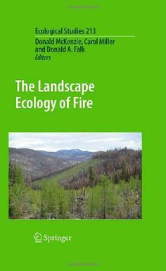 Buy The Landscape Ecology of Fire by Carol Miller, Donald A. Falk, Donald McKenzie and Read this Book on Kobo's Free Apps. Discover Kobo's Vast Collection of Ebooks and Audiobooks Today - Over 4 Million Titles! Science Biology, Global Warming, Ecology, Ebooks, This Book, Study, Fire, Landscape, Reading