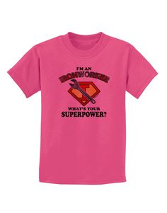 TooLoud Ironworker - Superpower Childrens T-Shirt
