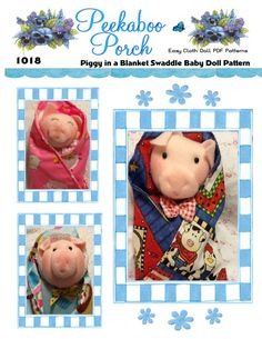 "Cuddly 8"" Piggy in a Blankie Swaddle Baby Pig Animal First Doll Pattern with permanently attached blanket includes boy and girl pig variations with bow ties, hair bows and bandanas. All variations are included in this pattern. Combine these patterns with your favorite fabrics or fabric scraps and colors in any way you choose for endless possibilities! Great beginner sewing pattern for baby pig cloth dolls. These Piggy in a Blankie Dolls are just like potato chips...You cant make just one…"