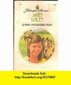 GREEN MOUNTAIN MAN (Harlequin Presents #272) JANET DAILEY ,   ,  , ASIN: B000WU6ZFC , tutorials , pdf , ebook , torrent , downloads , rapidshare , filesonic , hotfile , megaupload , fileserve