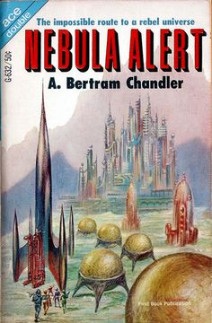 scificovers: Nebula Alert by A. Bertram Chandler. Ace Double G-632 1967. Cover art by Kelly Freas.