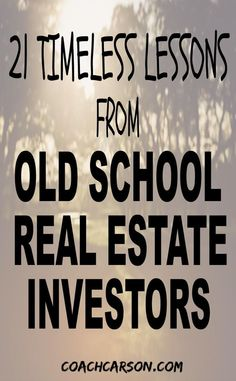 21 Lessons From Old School Real Estate Investors