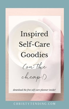 Want to feel inspired by your self-care? Sometimes, it's about creating self-care yourself. And sometimes, you gotta treat yo' self. Here are inspired self-care goodies, but on a budget. Click here to get your free self-care planner! >> www.christytending.com