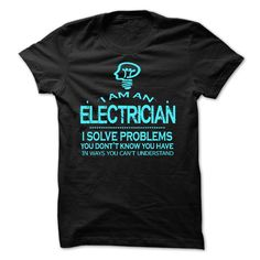 i am an ELECTRICIAN - i am an ELECTRICIAN. Buy now !!!! (Electrician Tshirts)