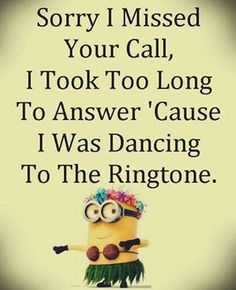 HAHAHA!!! I do this every time my phone rings. Or I have to answer it really qui... - answer, funny minion quotes, Funny Quote, Hahaha, Phone, qui, rings, time - Minion-Quotes.com