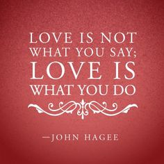 "It's easy to say the words ""I love You"". It's another thing to prove it by our actions. Great Quotes, Quotes To Live By, Inspirational Quotes, Awesome Quotes, Motivational Thoughts, Motivational Quotes, Meaningful Quotes, The Words, John Hagee"