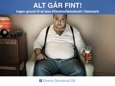 Ingen grund til at indfører #DirekteDemokrati i Danmark - ALT GÅR FINT!  www.DirekteDemokratiDanmark.dk Funny Memes, Weights, Memes Humor, Humorous Quotes