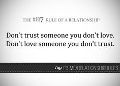 The Rule of a Relationship Great Quotes, Me Quotes, Relationship Rules, Relationships, Dont Trust, Word Of Mouth, Dont Love, Loving Someone, Trust Yourself
