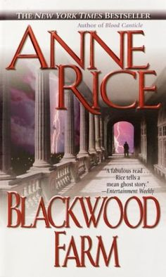 blackwood manor anne rice: this is my favorite book, ever...read it every year, the first book in a 4? book series