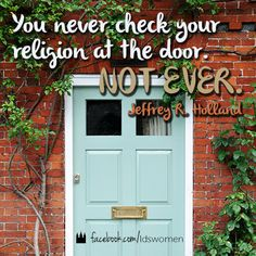 Never. #holland #quotes #lds #mormon    www.MormonLink.com  #LDS #Mormon #SpreadtheGospel