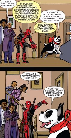 Fuck Yes Deadpool <-- Did. Did Deadpool make a dog that not only talks. But live forever too? He's the best hero everyone else can go home <-- Now i want taco dog Marvel Jokes, Marvel Funny, Marvel Dc Comics, Marvel Heroes, Funny Comics, Marvel Avengers, Deadpool Comics, Deadpool And Spiderman, Batman