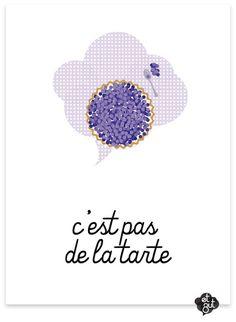 """French expression c'est pas* de la tarte is equivalent to """"it's not easy, it's tough, it's hard work."""