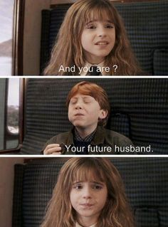 Face it, Hermione,  Ron's all over you!