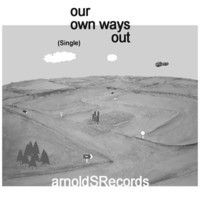 Our own ways out by Arnold Srecords on SoundCloud