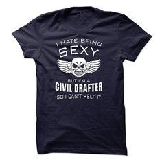 Im SEXY CIVIL DRAFTER T Shirt, Hoodie, Sweatshirt