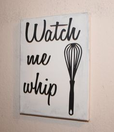 awesome watch me whip funny kitchen sign kitchen home decor kitchen wall art whisk custom sign canvas quote wall art housewarming gift