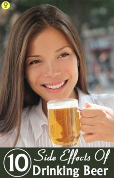 Can't resist drinking beer? But, do you know that having beer excessively can harm your health? If no, find 10 side effects of beer you should beware of
