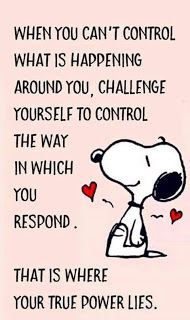 """""""When you can't control what is happening, challenge yourself to control the way in which you respond . That is where your power lies."""" Words of Wisdom from Snoopy❤️❤️ Great Quotes, Quotes To Live By, Me Quotes, Motivational Quotes, Funny Quotes, Inspirational Quotes, Attitude Quotes, Super Quotes, Wisdom Quotes"""